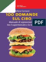 08 Carnazzi Stefano - 100 Domande sul Cibo Manuale di sopravvivenza tra il supermercato e la tavola (2009)