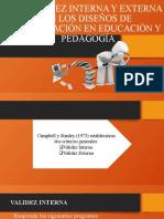 LA VALIDEZ INTERNA Y EXTERNA EN LOS DISEÑOS DE INVETIGACIÓN EN EDUCACIÓN Y PEDAGOGÍA.pptx