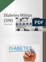Diabetes Militus (DM)