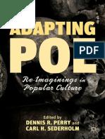 Dennis R. Perry, Carl H. Sederholm (eds.) - Adapting Poe_ Re-Imaginings in Popular Culture-Palgrave Macmillan US (2012)