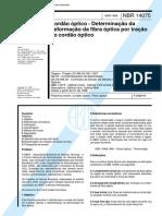 NBR 14075 - Cordao optico - Determinacao da deformacao da fibra optica por tracao do cordao optic