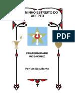 O-Caminho-Estreito-do-Adepto-Por-um-Estudante - FRATERNIDADE ROSACRUZ.pdf