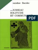(Civilisations et sociétés 30) Bronislaw Baczko - Rousseau. Solitude et Communauté-Mouton (1974).pdf