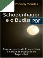 Sergio P.Mendes - Schopenhauer e o Budismo. Fundamentos da Ética, Crítica à Kant e as Objeções de Tugendhat (Oficial).epub