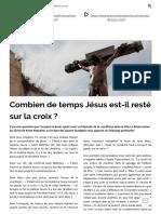 » Combien de temps Jésus est-il resté sur la croix _