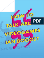 How to Talk about Videogames - Ian Bogost