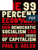 Adler, Paul S. - The 99 Percent Economy ~ How Democratic Socialism Can Overcome the Crises of Capitalism (2019)