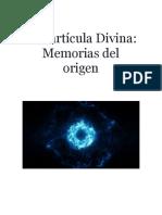 La Partícula Divina - Memorias del origen - 2020