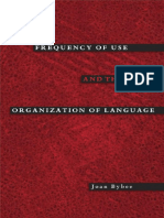 Joan Bybee Frequency of Use and the Organization of Language  2006.pdf