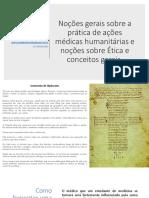 Bioética - Noções gerais sobre a prática de ações médicas humanitárias e noções sobre Ética e conceitos gerais