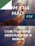 33 - COM TUA MÃO.pptx