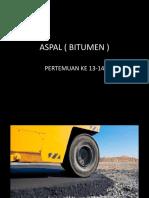 pertemuan ke 13-14 ASPAL ( BITUMEN )