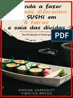 Aprenda a fazer 7 formas de Sushi em 6 horas e saia das d_vidas