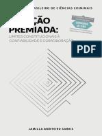SARKIS, Jamille Monteiro. Delação Premiada - Limites Constitucionais à Confiabilidade e Corroboração