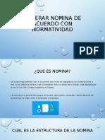 GENERAR NOMINA DE ACUERDO CON NORMATIVIDAD.pptx