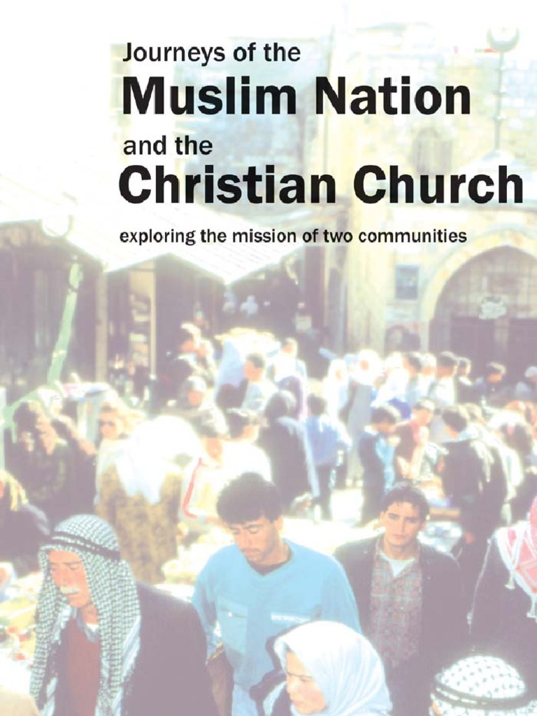 Journeys of the Muslim Nation and the Christian Church | Christian ...