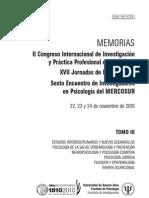 MEMORIAS II Congreso Internacional de Investigación y Práctica Profesional en Psicología XVII Jornadas de Investigación Sexto Encuentro de Investigadores en Psicología del MERCOSUR 22, 23 y 24 de noviembre de 2010