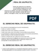 DERECHO REAL DE USUFRUCTO, PROPIEDAD FIDUCIARIA Y SERVIDUMBRES.