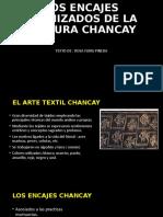 LOS ENCAJES HECHIZADOS DE LA CULTURA CHANCAY.pptx