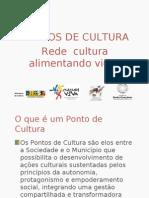 Apresentação pontos de cultura.