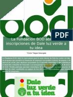 Víctor Vargas Irausquín - La Fundación BOD Abrió Las Inscripciones de Dale Luz Verde a Tu Idea