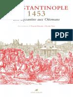 [Famagouste] Vincent Déroche, Nicolas Vatin (Eds.) - Constantinople 1453 _ Des Byzantins Aux Ottomans _ Textes Et Documents (2016, Anacharsis)