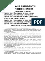 GINCANA ESTUDANTIL CÂNDIDO MENDES PROVAS DO DIA