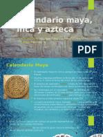 Calendario maya, inca y azteca.pptx
