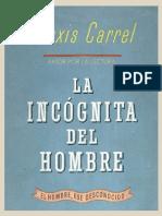 Alexis Carrel - La incógnita del hombre