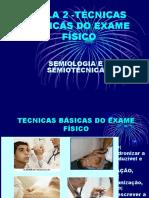 AULA 2  TÉCNICAS BÁSICAS DO EXAME FÍSICO.ppt