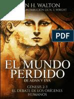 WALTON, John H. (2018). El Mundo Perdido de Adán y Eva. Génesis 2-3 El debate de los orígenes humanos. KERIGMA