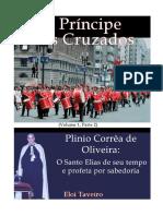 O Príncipe dos Cruzados  (Volume 1, Parte 2), Plinio Corrêa de Oliveira, o Santo Elias de seu tempo e profeta por sabedoria