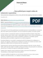 Governo federal prevê força policial para cumprir ordens de isolamento e quarentena - 17_03_2020 - Equilíbrio e Saúde - Folha