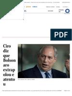 Ciro diz que Bolsonaro extrapolou e atentou contra saúde pública ao participar de ato em meio à pandemia de coronavírus - Jornal O Globo