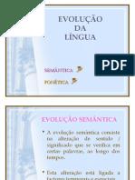 A Evolução da Língua - Semântica e Fonética