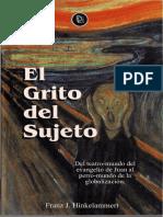Hinkelammert, Franz J. El grito del sujeto, Del teatro-mundo del evangelio de Juan al perro-mundo de la globalización. Ed DEI, San José C. R. 1998.pdf