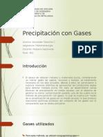 Precipitación con Gases