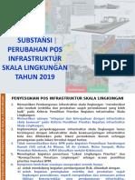 POKOK-POKOK PERUBAHAN POS INFRA SKALA LINGKUNGAN 2019.pptx