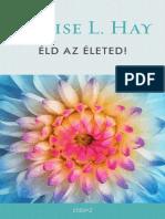 Louise L. Hay ÉLD AZ ÉLETED