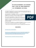COMO FUERON EVOLUCIONANDO LOS DRONES HASTA LLEGAR A SER DE GRAN BENEFICIO PARRA EL PATRIMONIO CULTURA1.docx