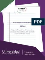 Unidad 2. Antecedentes de la estructura socioeconomica de Mexico de la revolucion a la reconstruccion del pais.docx