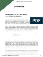 La Argentina es de corto plazo – Economía y política en libertad