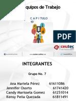 Capitulo 10 equipos de trabajo, Grupo 7.pptx