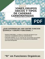 FUNCIONES,GRUPOS ORGANICOS Y TIPOS DE CADENAS CARBONATADAS.pptx