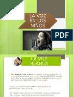 Presentación1 DIAPOSITIVAS LA VOZ EN LOS NIÑOS