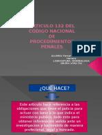 ARTICULO 132 DEL CODIGO NACIONAL DE PROCEDIMIENTOS PENALES