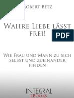 Betz, Robert - Wahre Liebe Lasst Frei