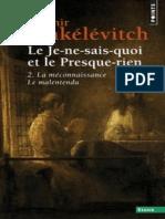 (Le Je-Ne-Sais-Quoi Et Le Presque-Rien 2) Jankélévitch, Vladimir - La Méconnaissance_ Le Malentendu