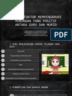 FAKTOR-FAKTOR MEMPENGARUHI HUBUNGAN YANG POSITIF ANTARA GURU DAN.pptx