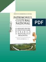 PATRIMONIUL CULTURAL NAȚIONAL CA RESURSĂ PENTRU O DEZVOLTARE DURABILĂ A REPUBLICII MOLDOVA Volumul I Chișinău 2019